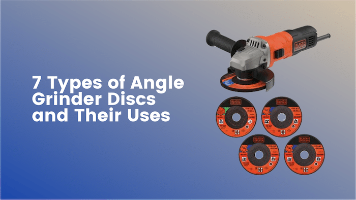 Types of Angle Grinder Discs